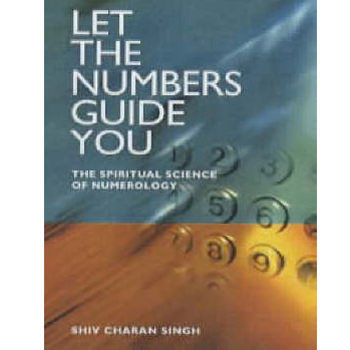 Let The Number Guide You By Shiv Charan Singh