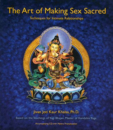 The Art of Making Sex Sacred
