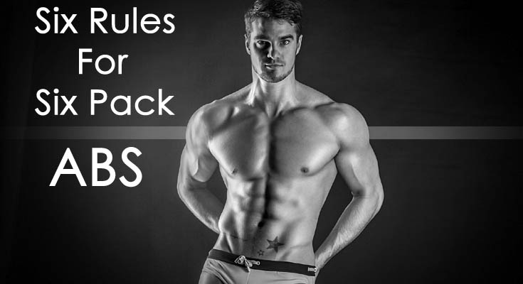 6 Rules For 6 Packs Abs