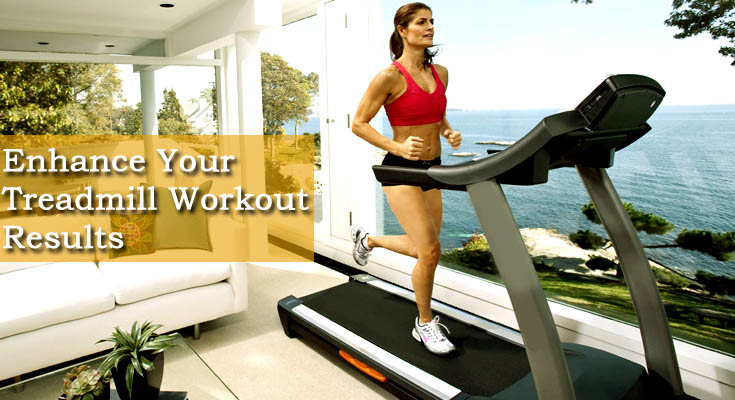 Enhance Your Treadmill Workout Results