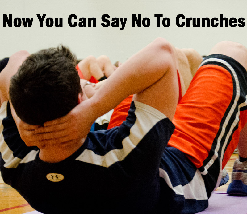 Now You Can Say No To Abs Crunches