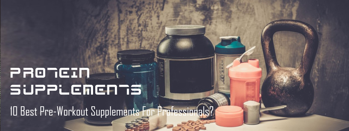 Pre-Workout Supplements for Professionals