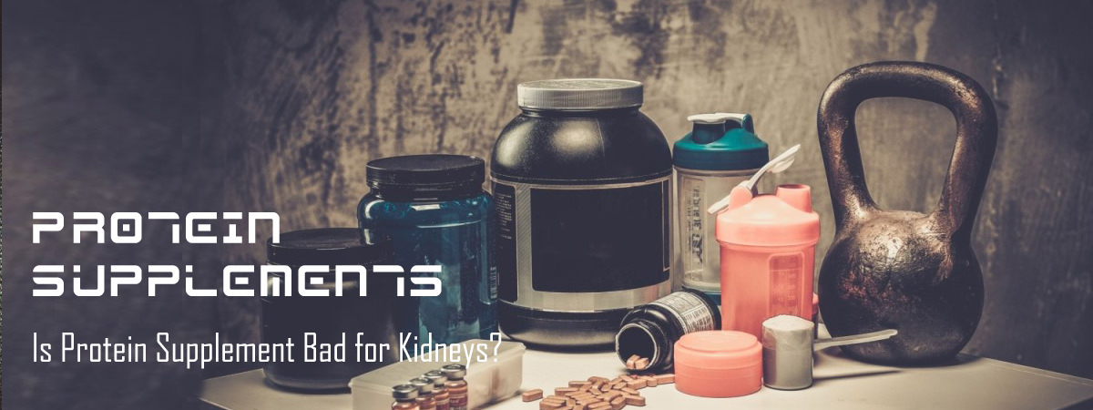 Is Protein Supplement Bad for Kidneys