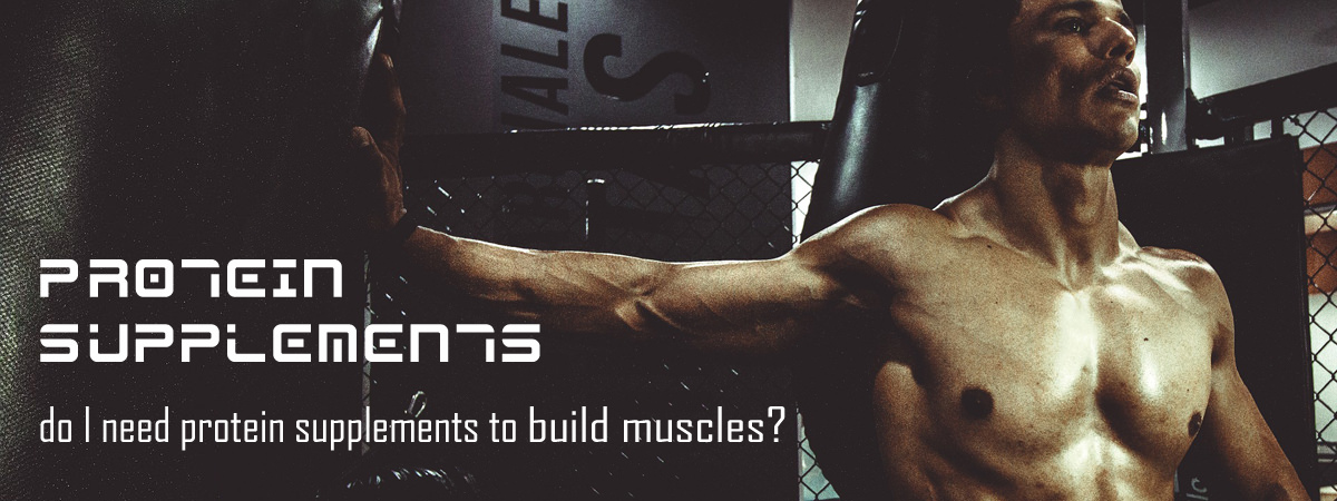 Do I Really Need Protein Supplements to Build Muscles?