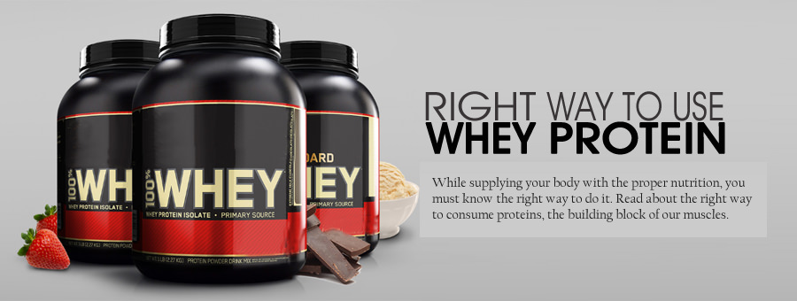 Right Way to Use Whey Protein