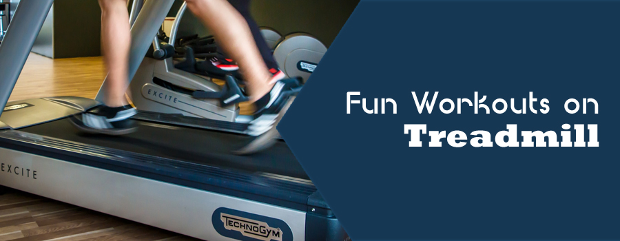 Fun Workouts on Treadmill
